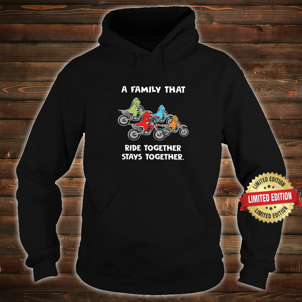 A Family That Ride Together Stays Together Shirt hoodie
