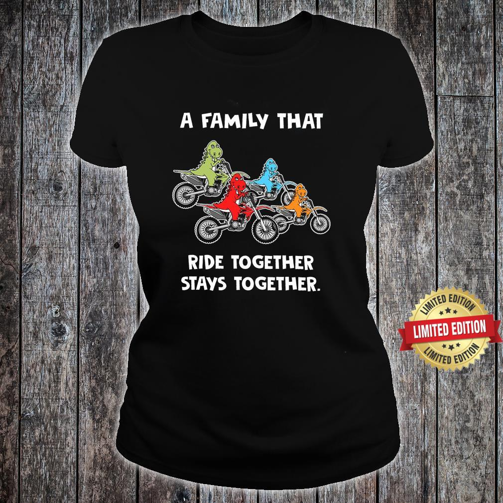 A Family That Ride Together Stays Together Shirt ladies tee