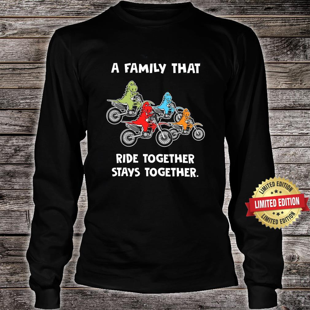 A Family That Ride Together Stays Together Shirt long sleeved