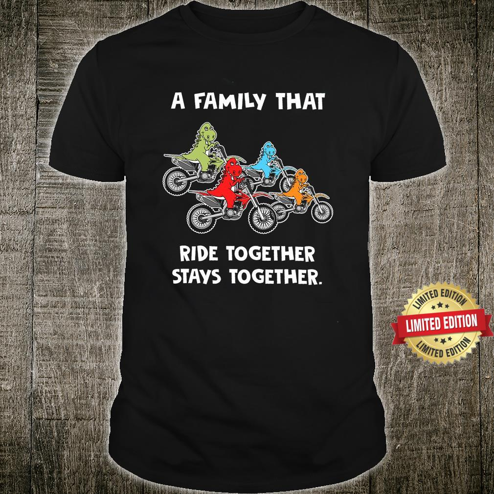 A Family That Ride Together Stays Together Shirt