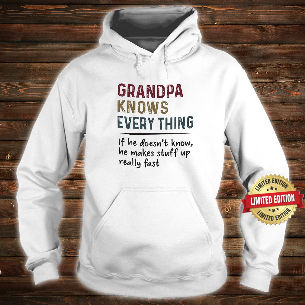 Grandpa knows everything If he doesn't know shirt hoodie