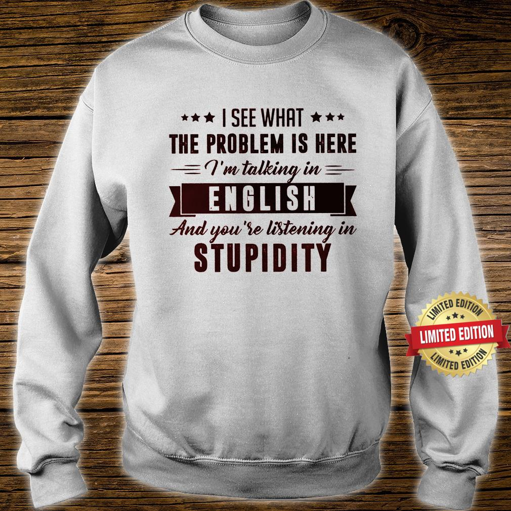 I see what the problem is here Taking English Shirt sweater