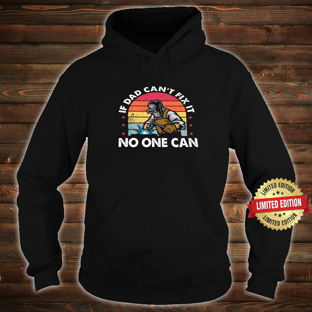 If Dad Can't Fix It No One Can Shirt hoodie