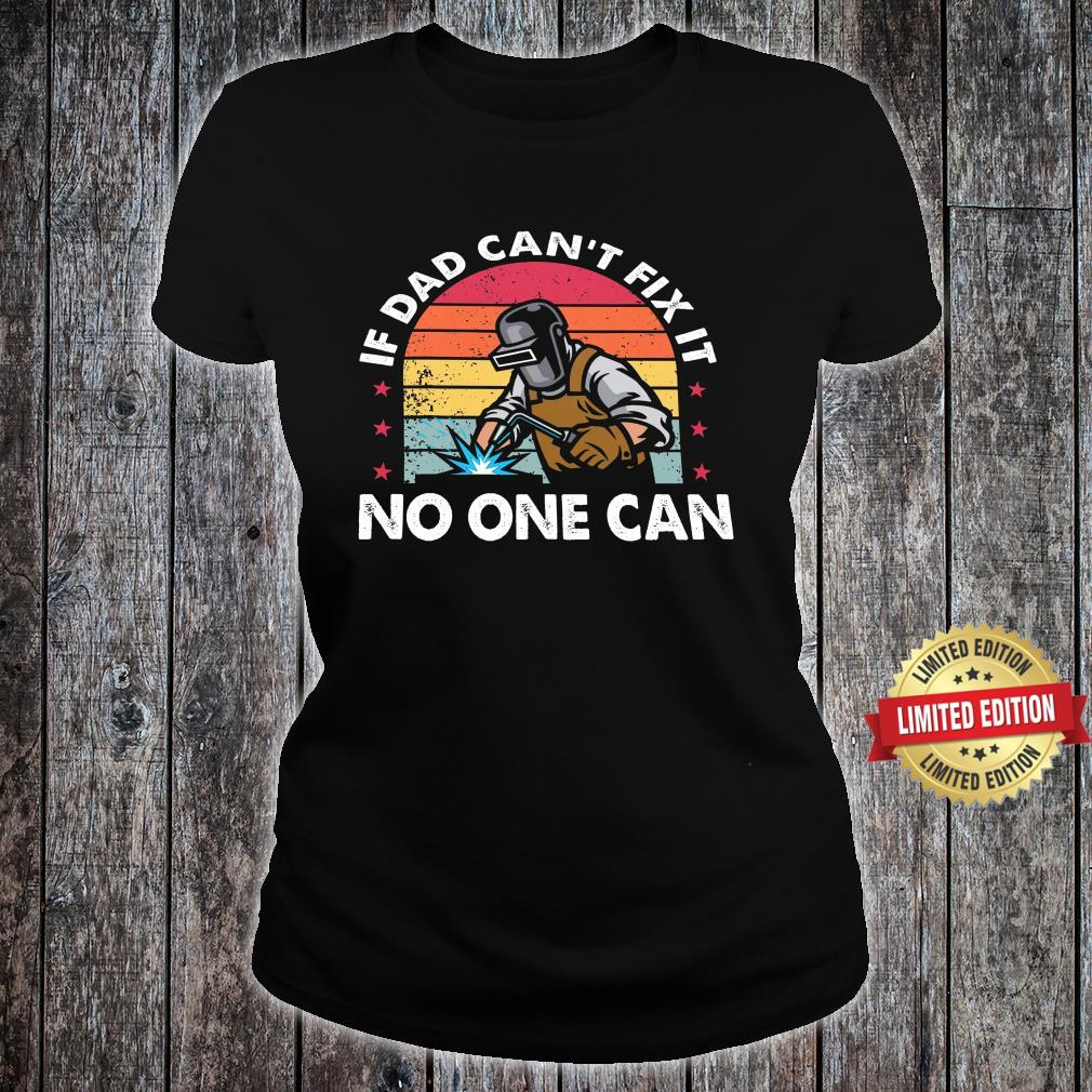 If Dad Can't Fix It No One Can Shirt ladies tee