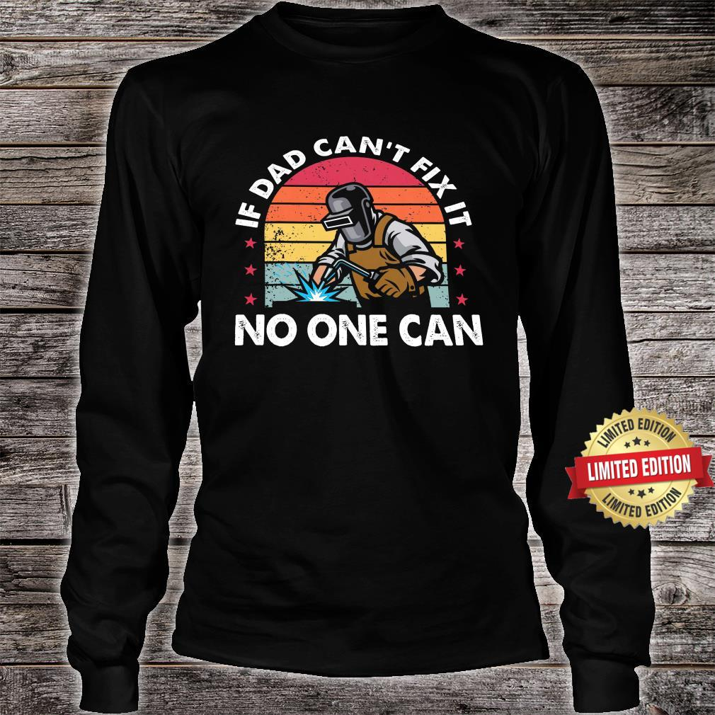 If Dad Can't Fix It No One Can Shirt long sleeved