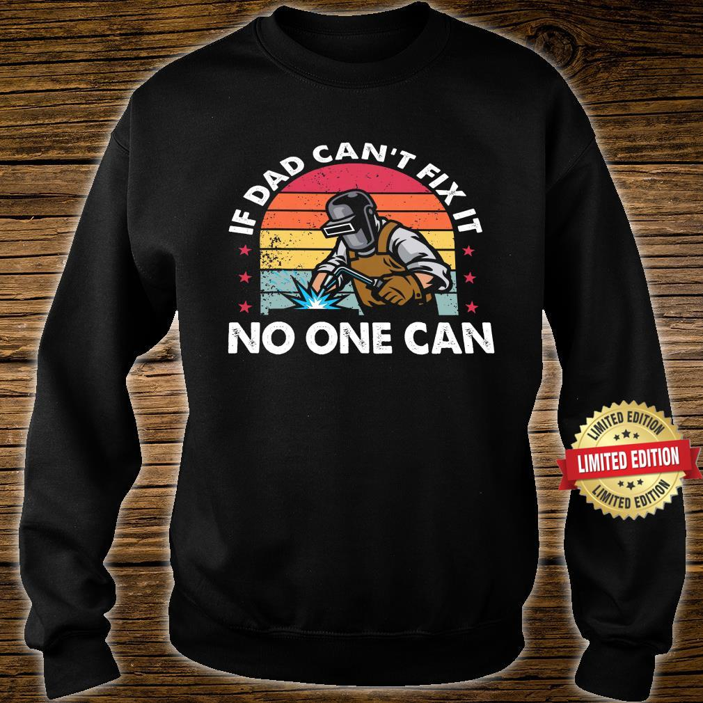 If Dad Can't Fix It No One Can Shirt sweater