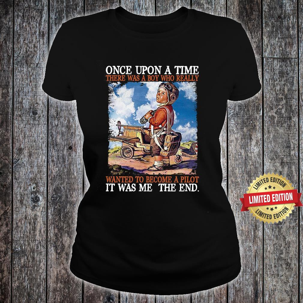 Once Upon A Time Wanted To Become A Pilot Shirt ladies tee