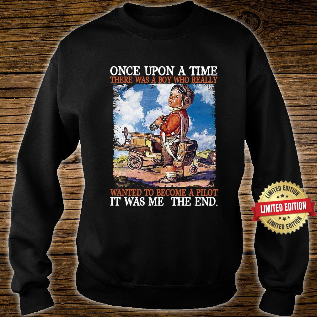 Once Upon A Time Wanted To Become A Pilot Shirt sweater