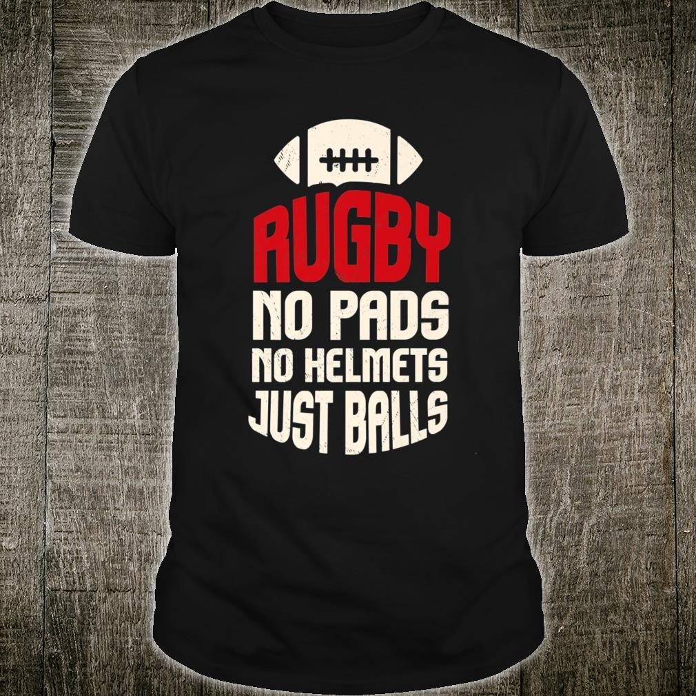 Rugby No Helmet Just Balls I Rugby Player I Rugby Shirt