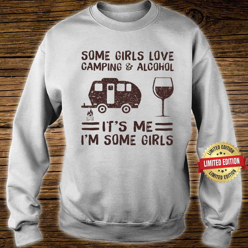 Some girl loves camping & Alcohol Shirt sweater