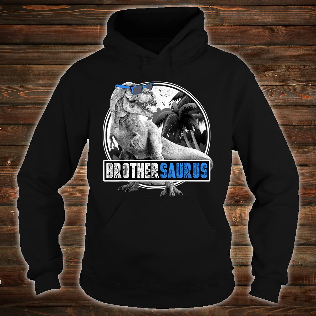 TRex Brother Saurus Dinosaur Brothersaurus Shirt hoodie