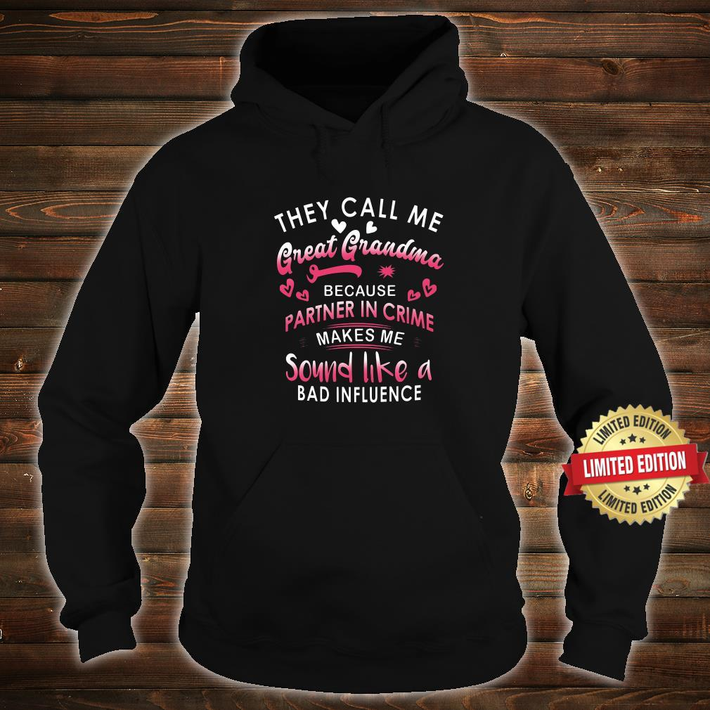 They Call Me Great Grandma Because Partner In Crime Shirt hoodie