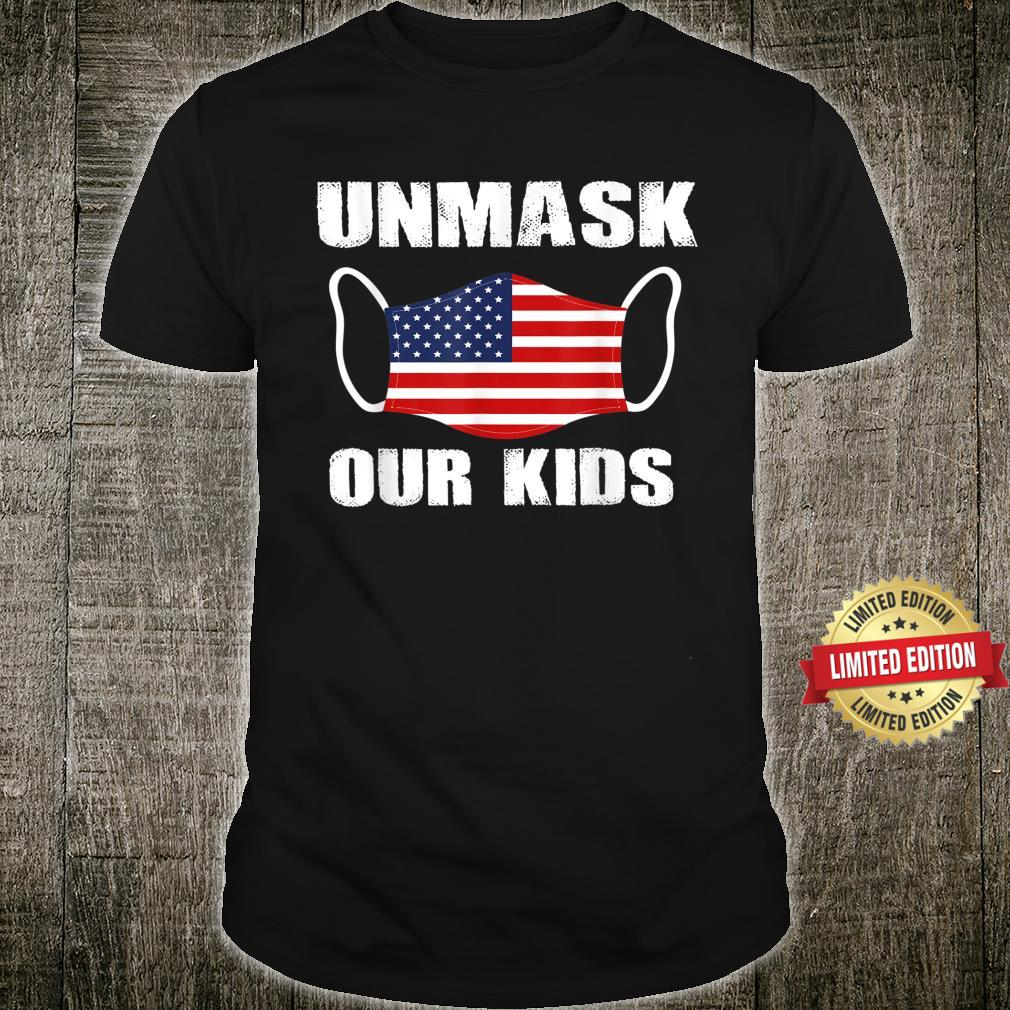 Unmask Our Kids American Flag USA Unmask Our Shirt