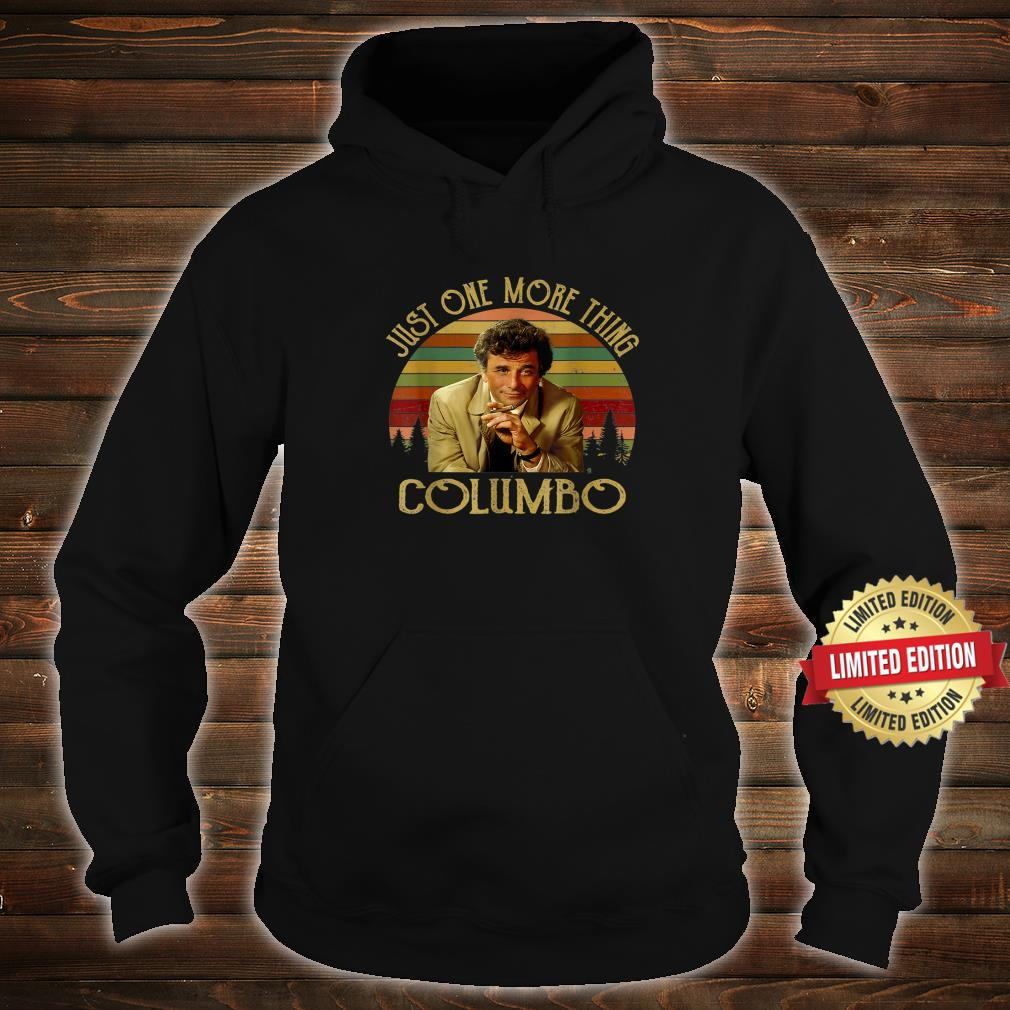 Vintage Just One More Thing Columbo Shirt hoodie