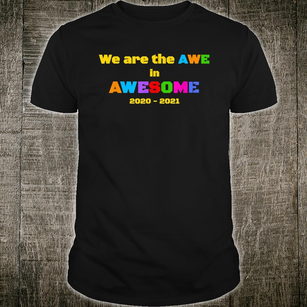 We are the Awe in Awesome Shirt