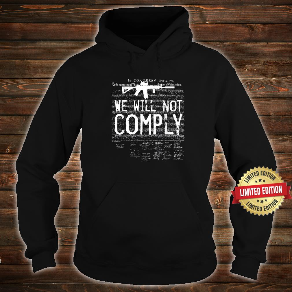 We will not comply AR15 Army Shirt hoodie