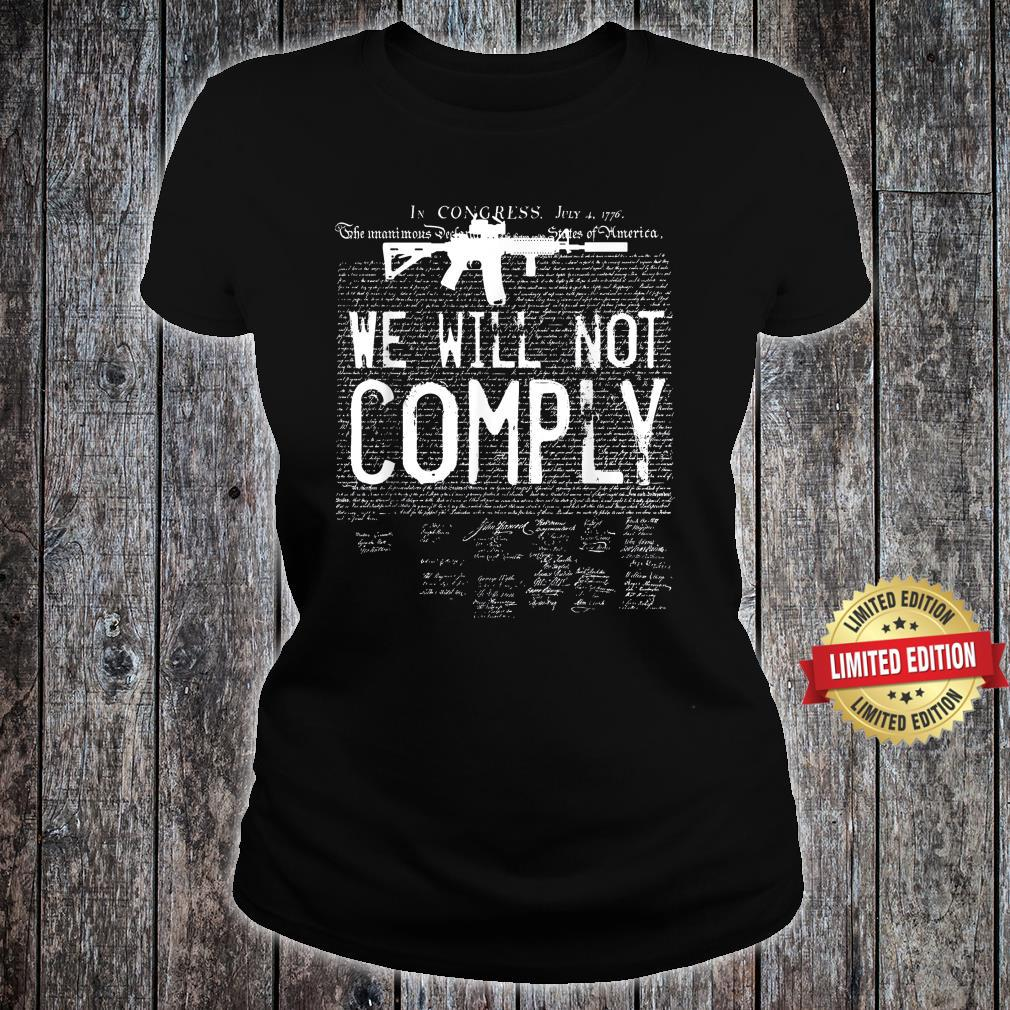 We will not comply AR15 Army Shirt ladies tee