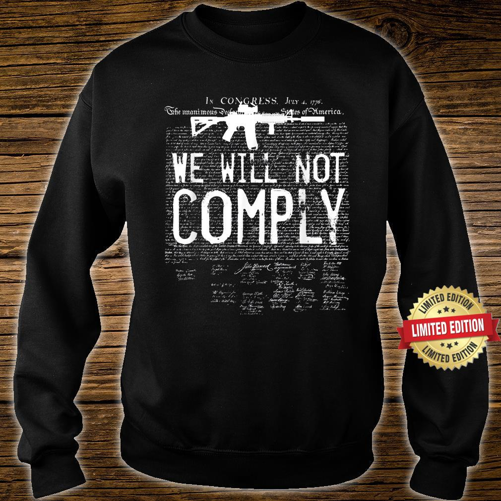 We will not comply AR15 Army Shirt sweater