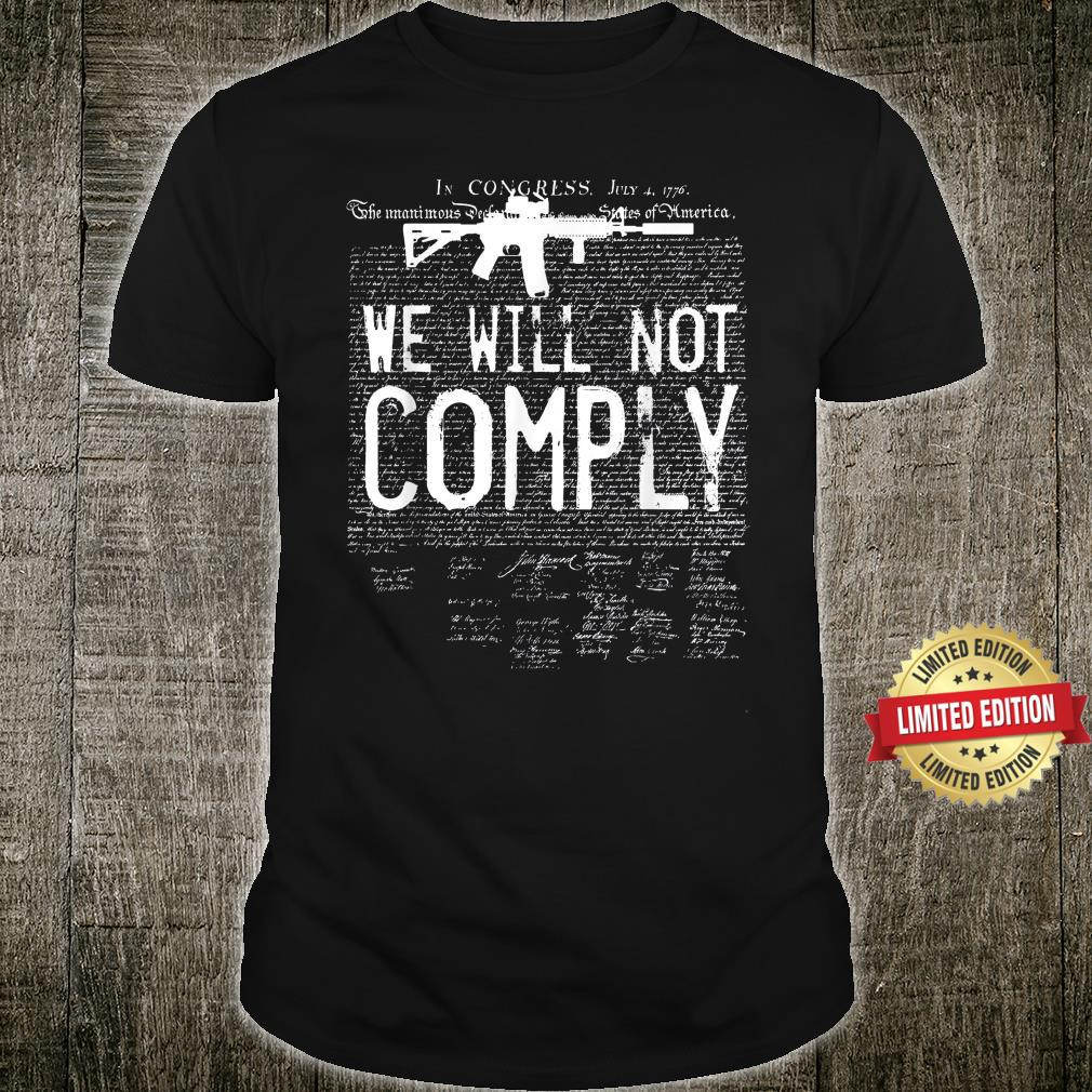 We will not comply AR15 Army Shirt