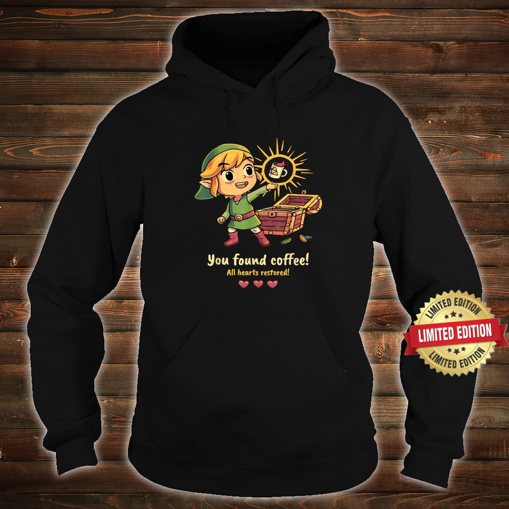 YOU FOUND COFFEE ALL HEARTS RESTORED Shirt hoodie