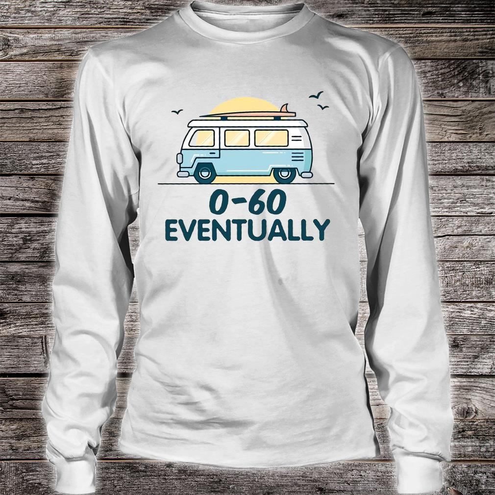 0-60 eventually shirt long sleeved