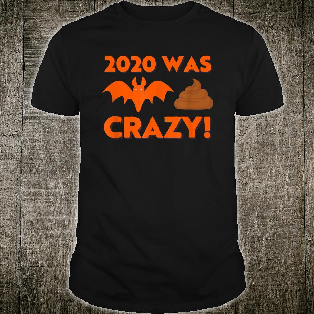 2020 Has Been Bat Poop Crazy Halloween Design Shirt