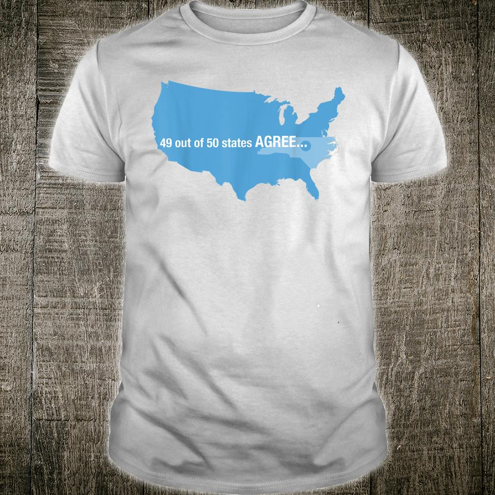 49 out of 50 states agree shirt