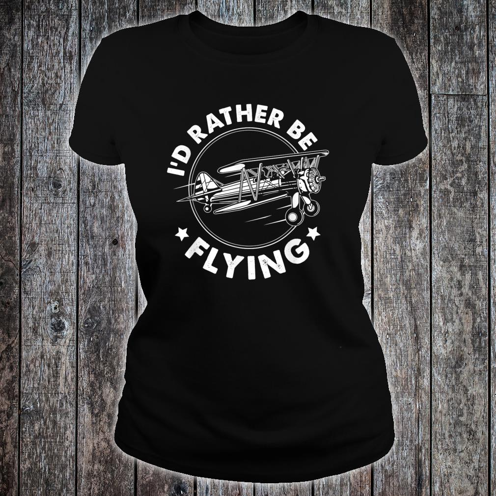 Airplane Pilot Gift Tee I'd Rather Be Flying Shirt ladies tee
