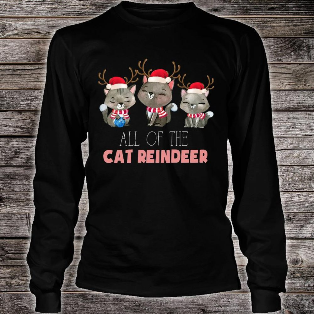 All of the cat reindeer shirt long sleeved