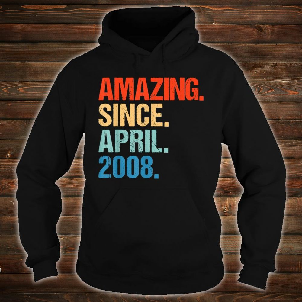 Amazing Since April 2008 Shirt hoodie