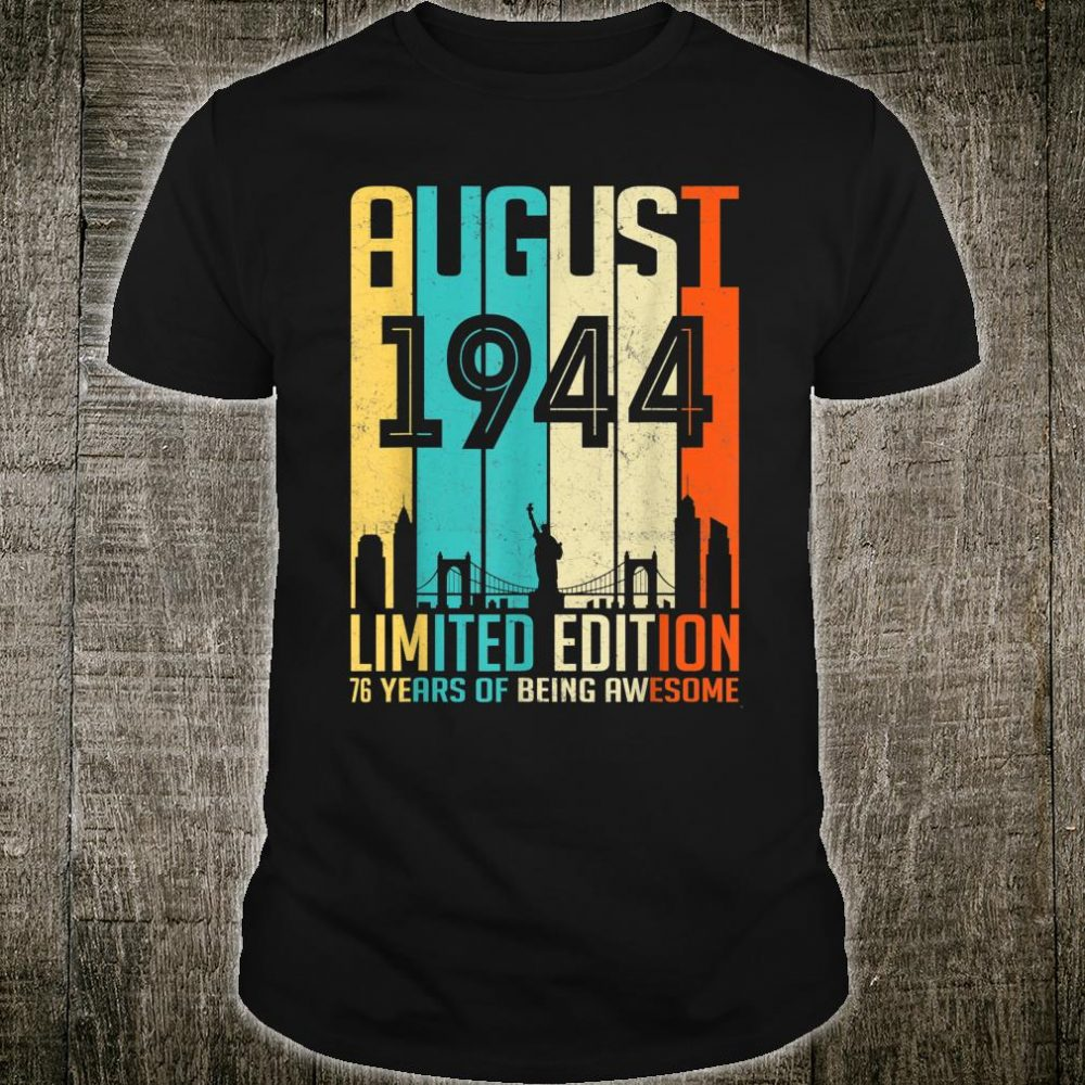 August 1944 76 Year Old Shirt