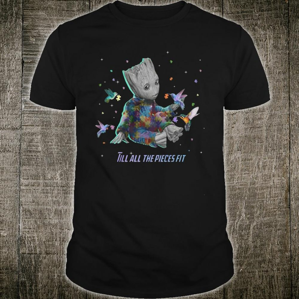 Autism baby groot Till all the pieces fit shirt