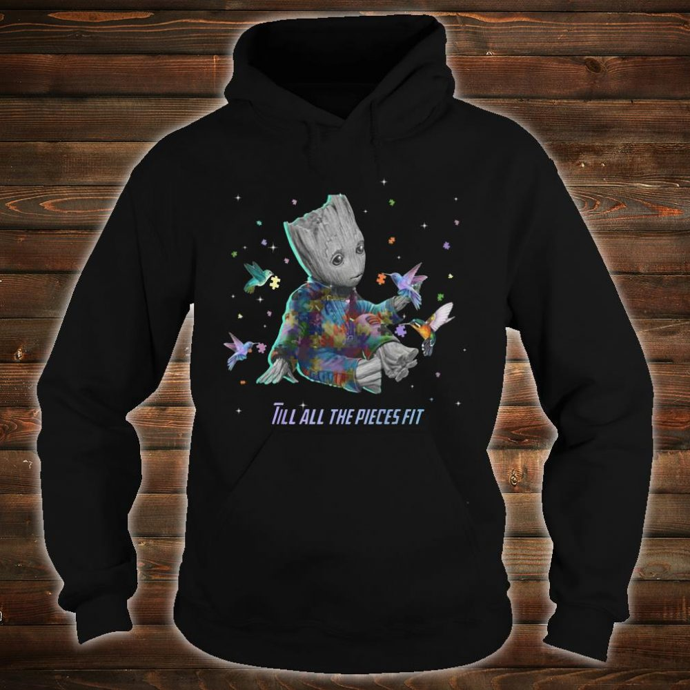 Autism baby groot Till all the pieces fit shirt hoodie