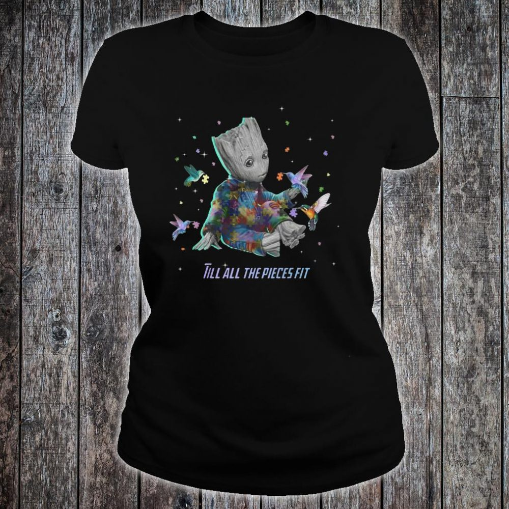 Autism baby groot Till all the pieces fit shirt ladies tee
