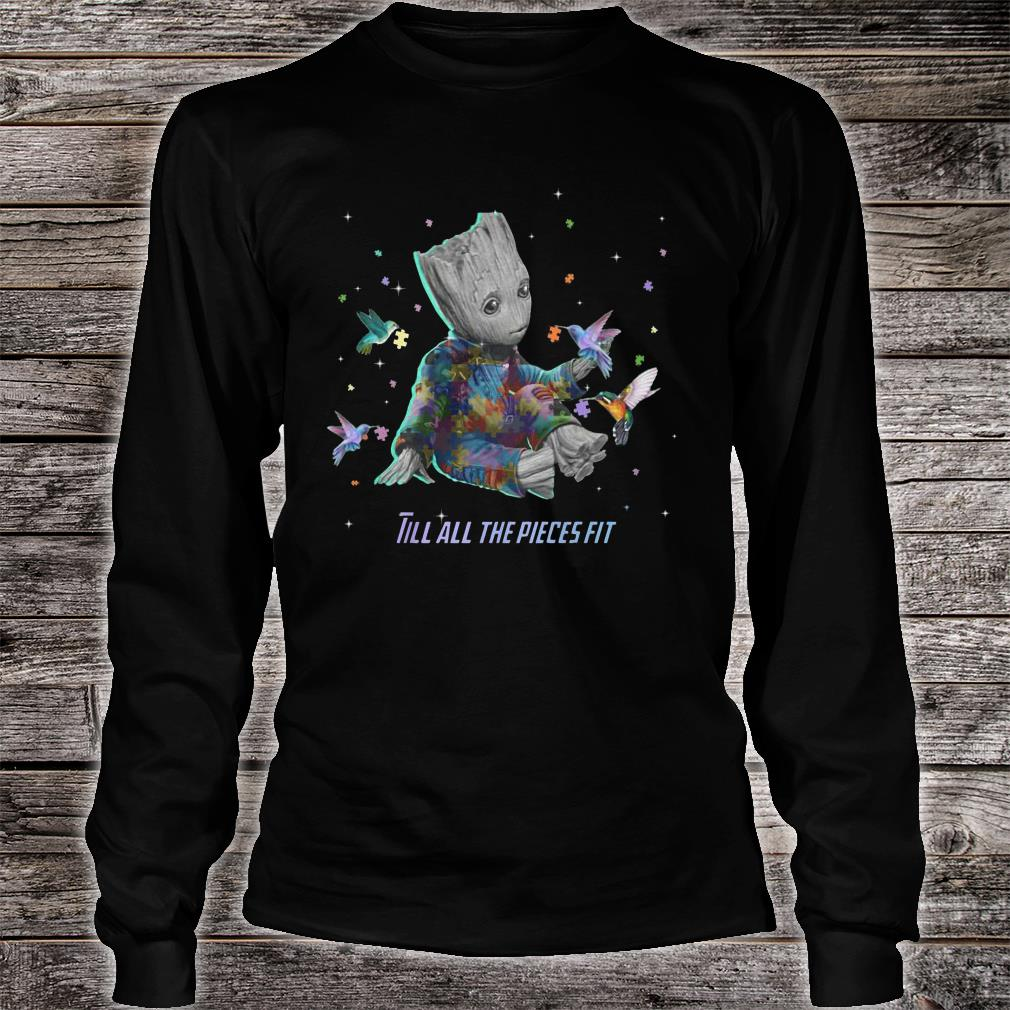 Autism baby groot Till all the pieces fit shirt long sleeved