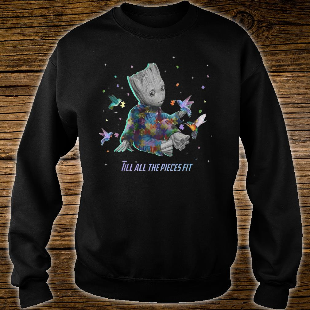 Autism baby groot Till all the pieces fit shirt sweater