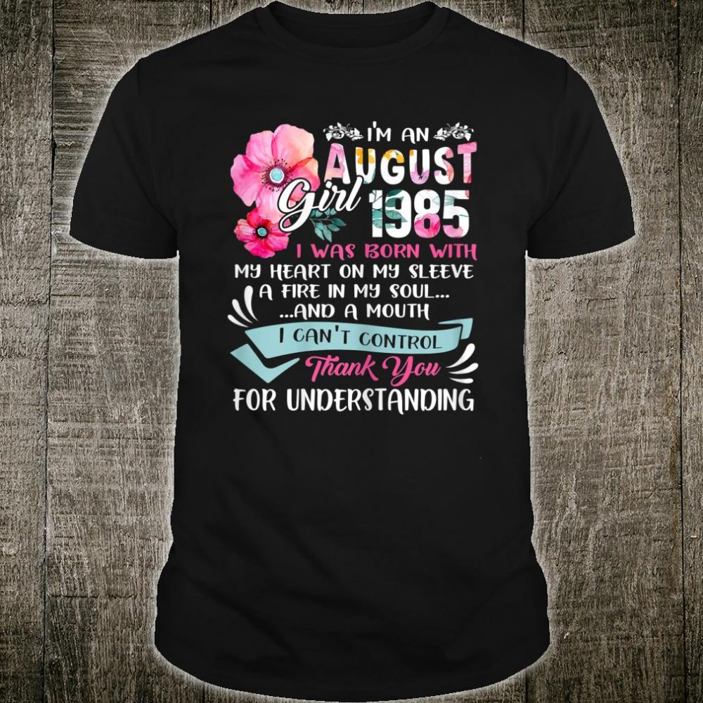 Awesome Since 1985 35th Birthday I'm A August Girl 1985 Shirt