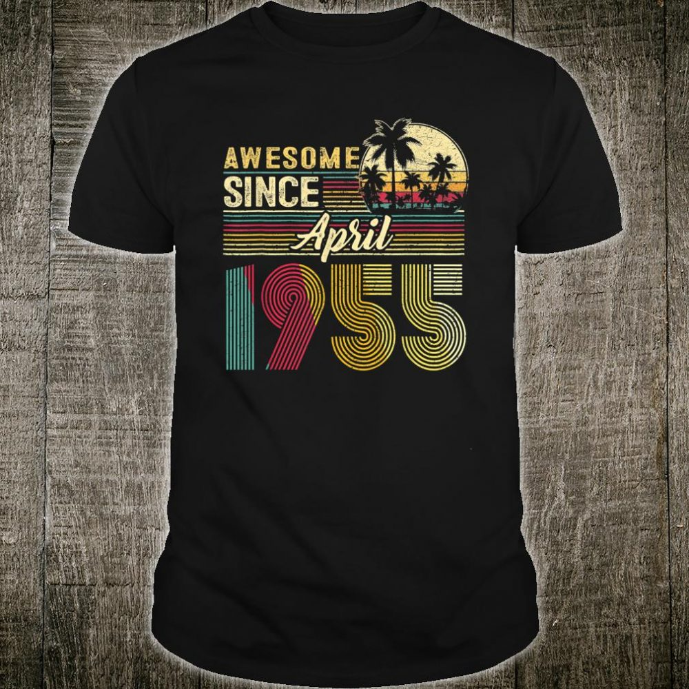 Awesome Since April 1955 Shirt