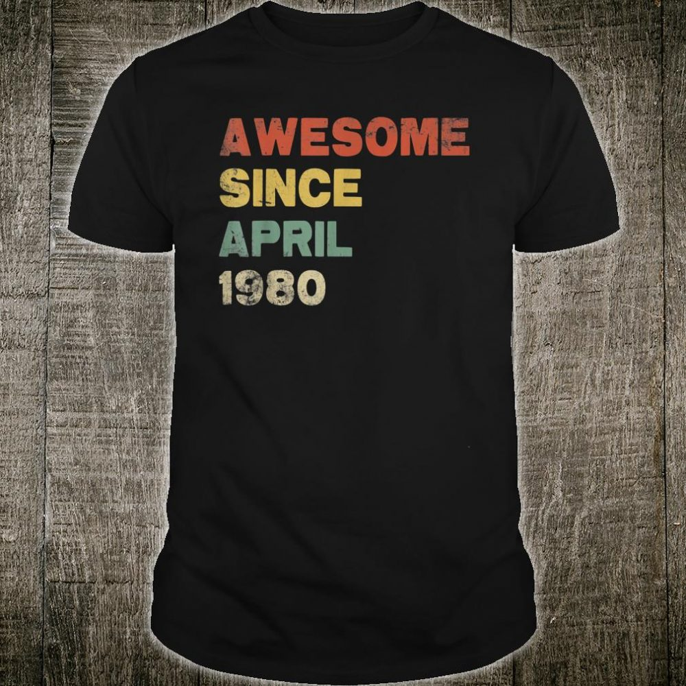 Awesome Since April 1980 40th Birthday Shirt