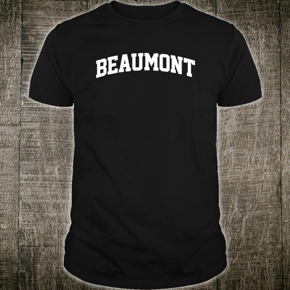 Beaumont Name Family Last First Retro Sport Arch Shirt
