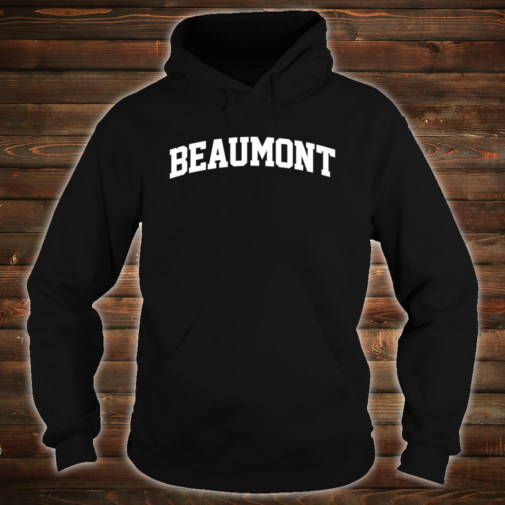 Beaumont Name Family Last First Retro Sport Arch Shirt hoodie