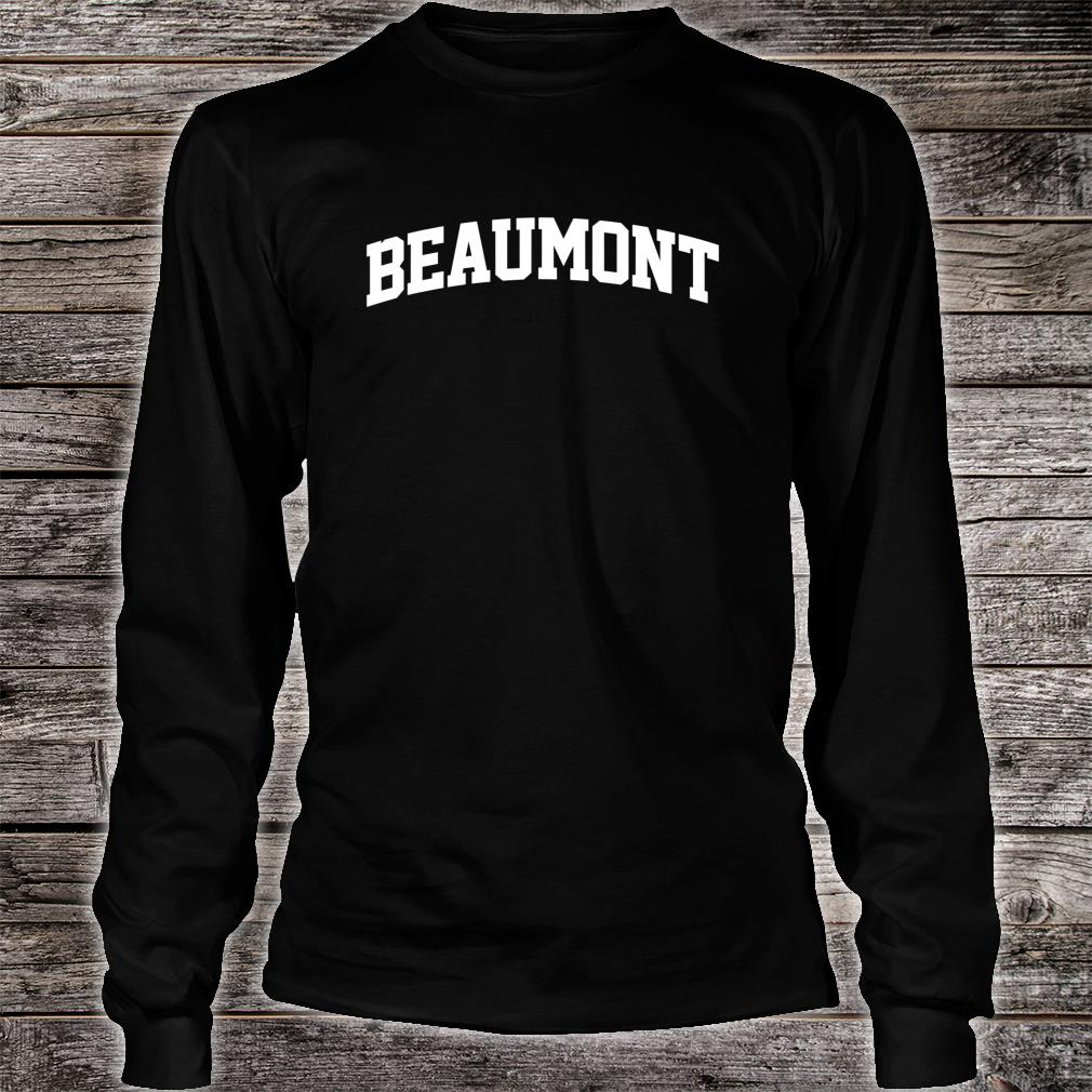 Beaumont Name Family Last First Retro Sport Arch Shirt long sleeved