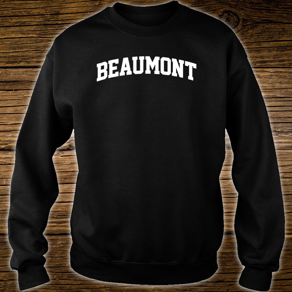 Beaumont Name Family Last First Retro Sport Arch Shirt sweater
