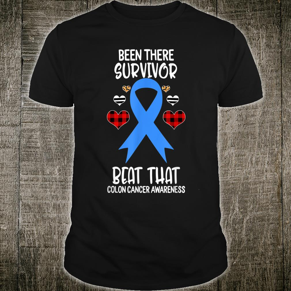 Been There Survivor Beat That Colon Cancer Awareness Shirt
