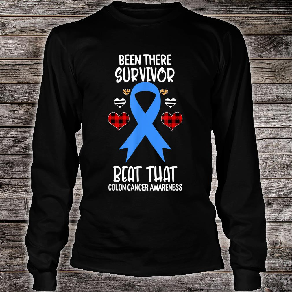 Been There Survivor Beat That Colon Cancer Awareness Shirt long sleeved