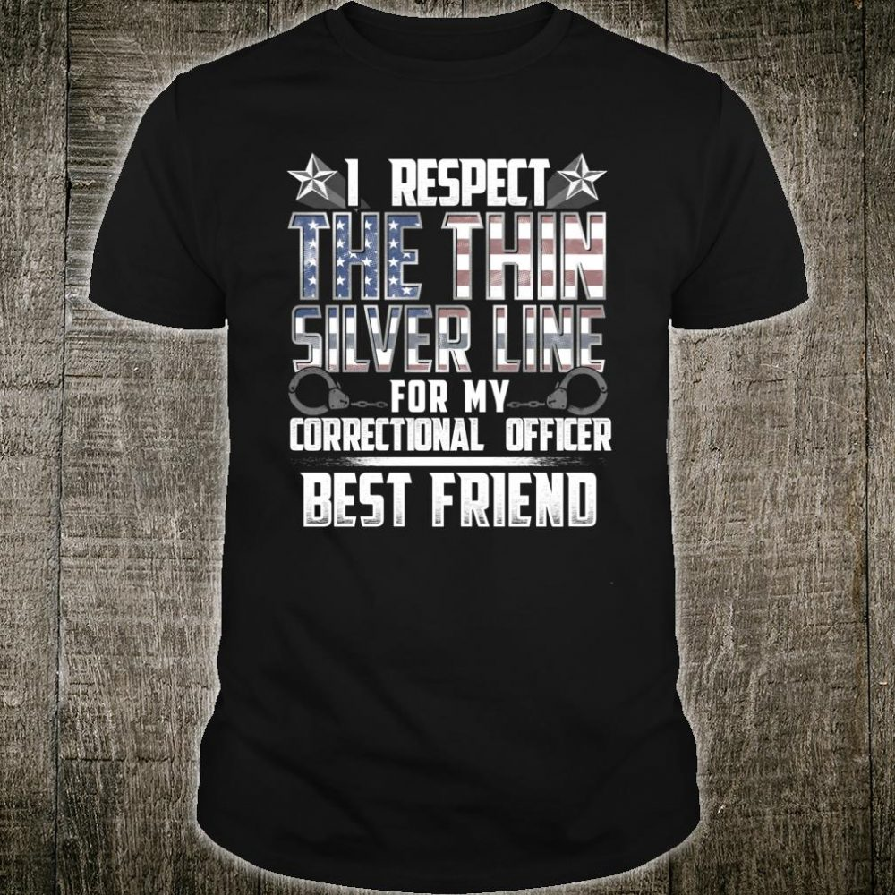 Best Friend Thin Silver Line Correctional Officer Shirt