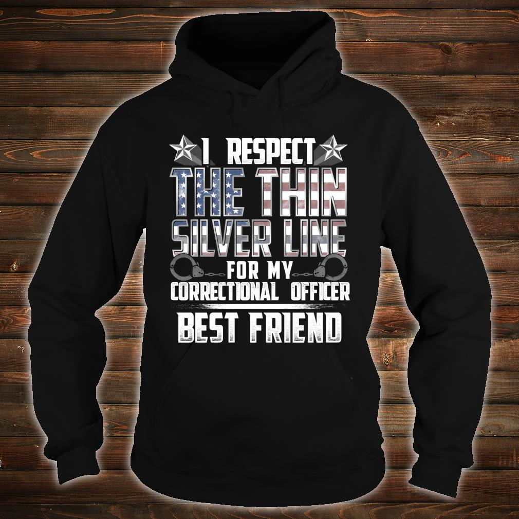Best Friend Thin Silver Line Correctional Officer Shirt hoodie