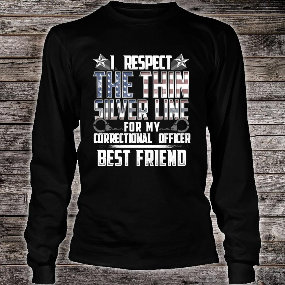 Best Friend Thin Silver Line Correctional Officer Shirt long sleeved