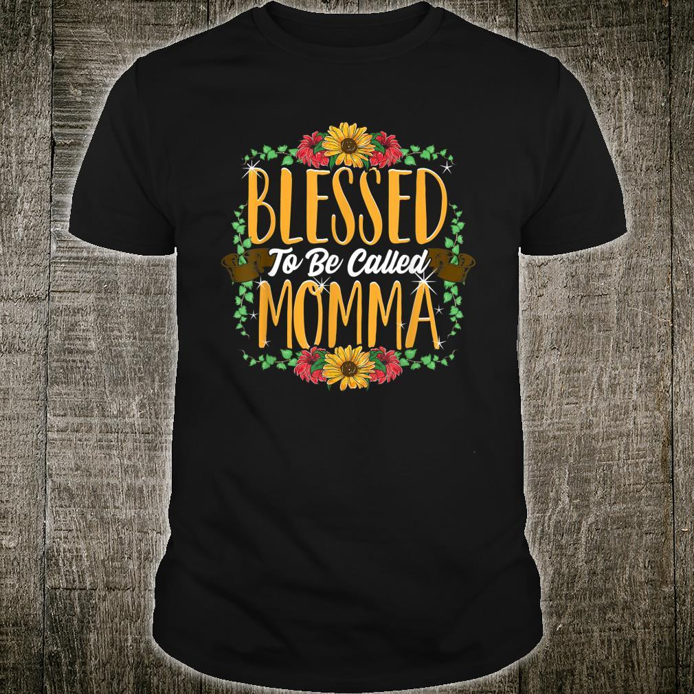 Blessed To Be Called Momma  Shirt