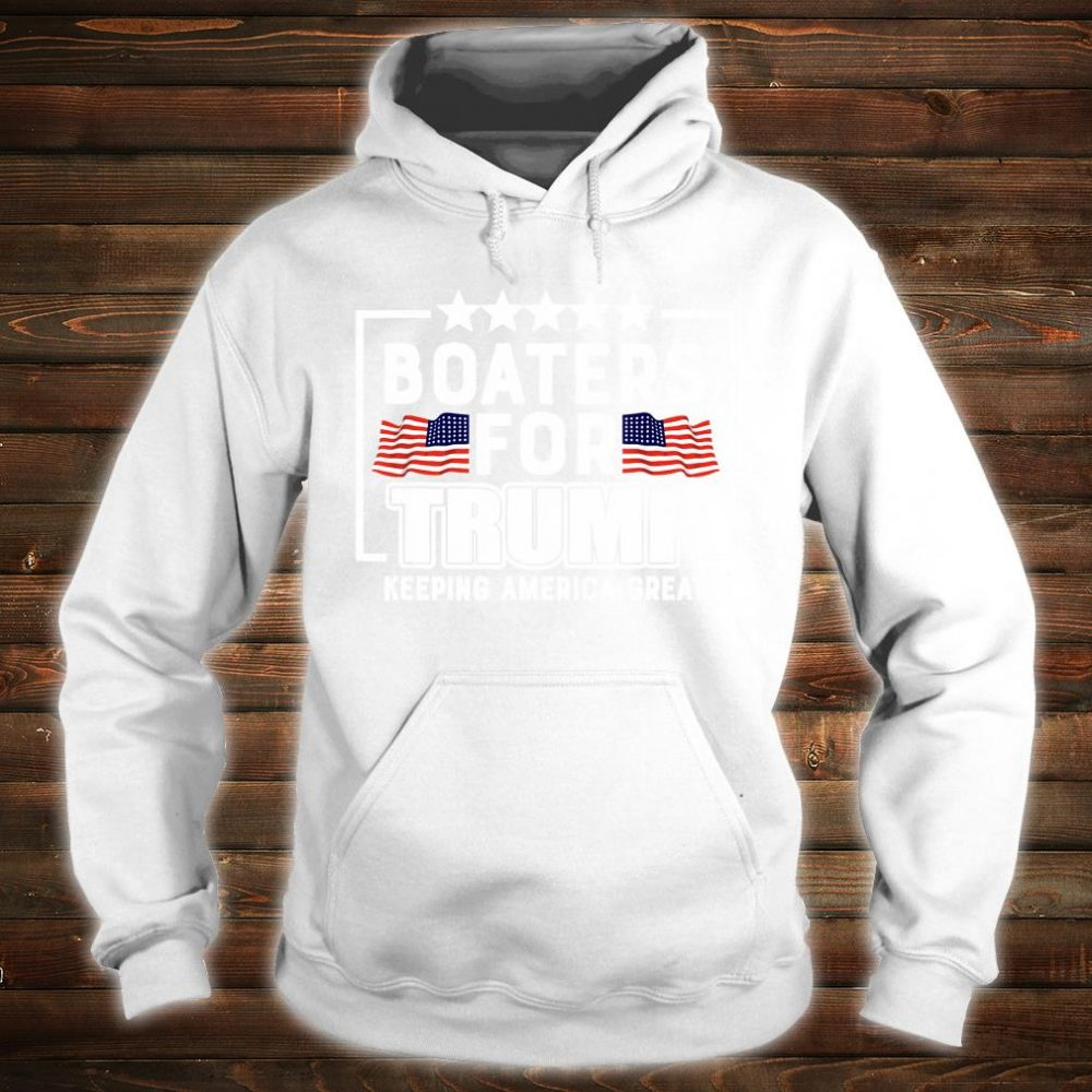 Boaters For Trump 2020 Trump Supporters Boat Parade 2020 Shirt hoodie